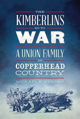 The Kimberlins Go to War: A Union Family in Copperhead Country