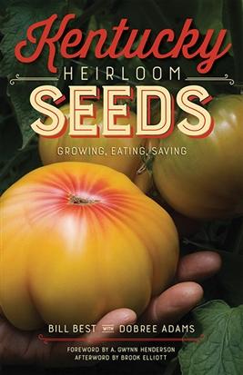 Kentucky Heirloom Seeds: Growing, Eating Saving
