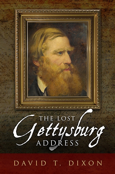 The Lost Gettysburg Address: Charles Anderson's Civil War Odyssey